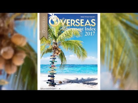 Overseas Retirement Index: The World's Best Places To Retire in 2017