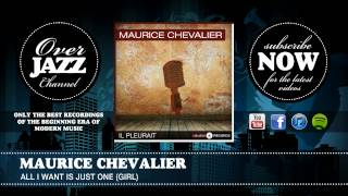 Maurice Chevalier - All I Want Is Just One (Girl)