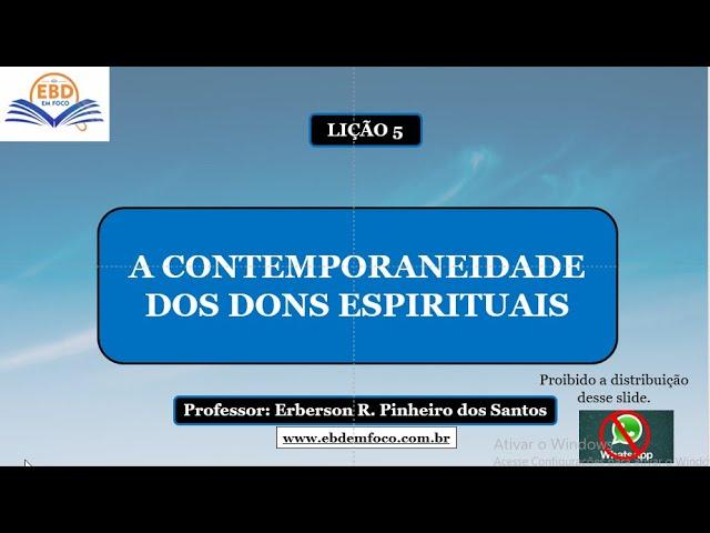 LIÇÃO 5 - A contemporaneidade dos dons espirituais