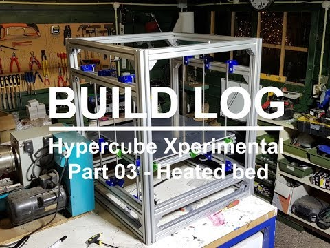 03 Heated bed - HyperCube 3D printer Xperimental style