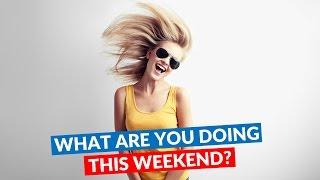 19 PHRASES essentielles en anglais pour parler de ton weekend qui arrive !