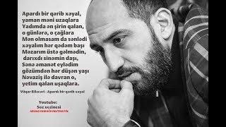 Vüqar Biləcəri - Apardı Bir Qərib Xəyal... (3 qəzəl 2019)
