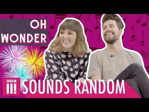 Sounds Random | Oh Wonder