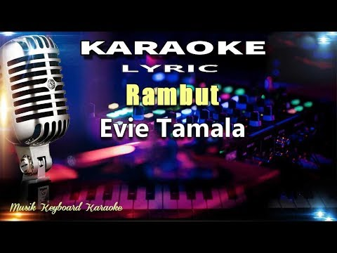 Evie Tamala - Rambut Karaoke Tanpa Vokal