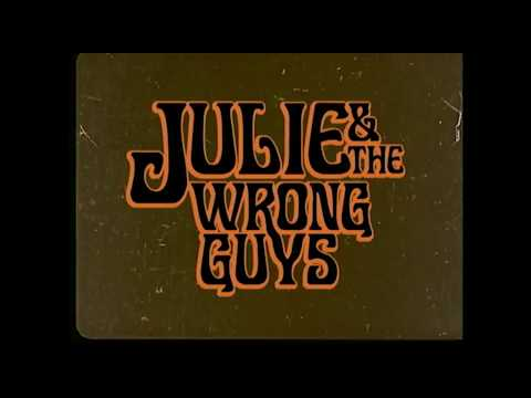 "Julie & The Wrong Guys - ""Julie & The Wrong Guys"" (album stream)"