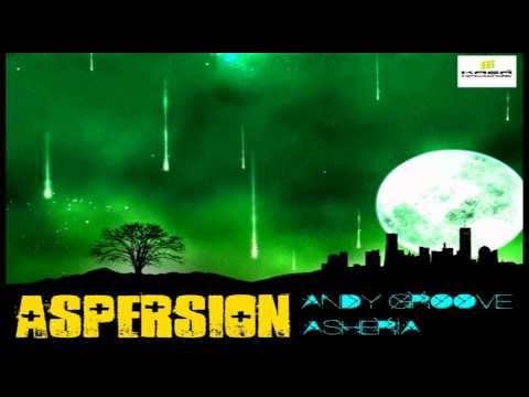 ANDY GROOVE & ASHERIA - ASPERSION (ORIGINAL MIX) музыка бесплатно