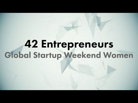 CONF@42 - 42 Entrepreneurs - Global Startup Weekend Women