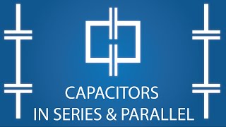 Capacitors in Series & Parallel - Electronics Basics 20