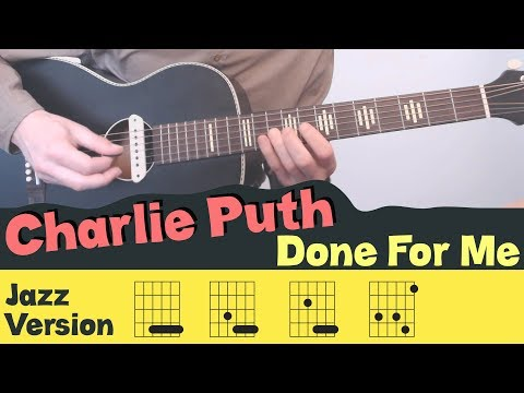 DONE FOR ME ▶ Jazz Version ▶ CHARLIE PUTHCover / Tutorial / Lesson / Chords / Tabs / Fingerstyle