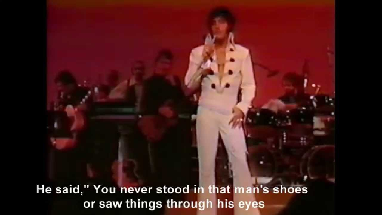 You Never Stood In That Man S Shoes Elvis