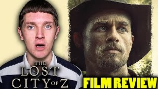 The Lost City of Z - Film Review