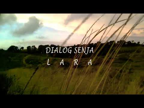 Dialog senja - L A R A (unofficial musik video)