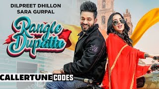 Rangle Dupatte (CRBT Codes)   Dilpreet Dhillon   Sara Gurpal   Latest Punjabi Songs 2019