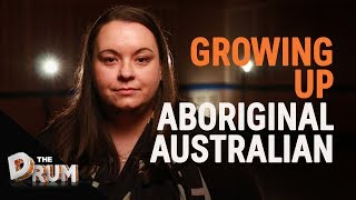 """Growing up Aboriginal: """"I'm proud of who I am and where I come from""""