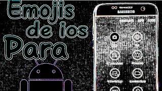 Emojis de Ios 9.1 para android | como tener emojis de ios en android | emojis de iphone en android