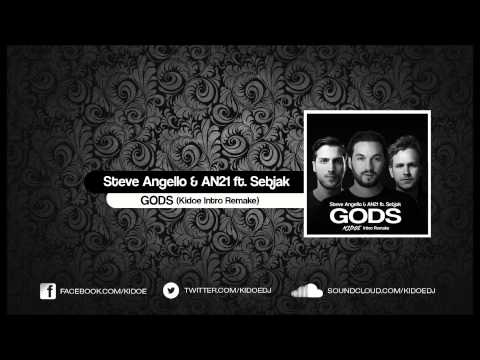 Steve Angello & AN21 ft. Sebjak - Gods x Knas (Steve Angello Intro | Kidoe Remake)