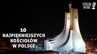 10 Najpiękniejszych kościołów w Polsce