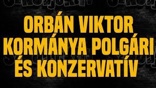 Tíz bizonyíték arra, hogy Orbán Viktor kormánya polgári és konzervatív - Sznobjektív [#19]