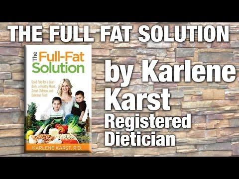 Registered Dietician Karlene Karst  The Full Fat Solution