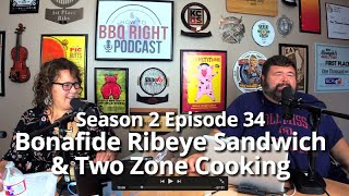 Bonafide Ribeye Sandwich & Two Zone Cooking - Season 2: Episode 34