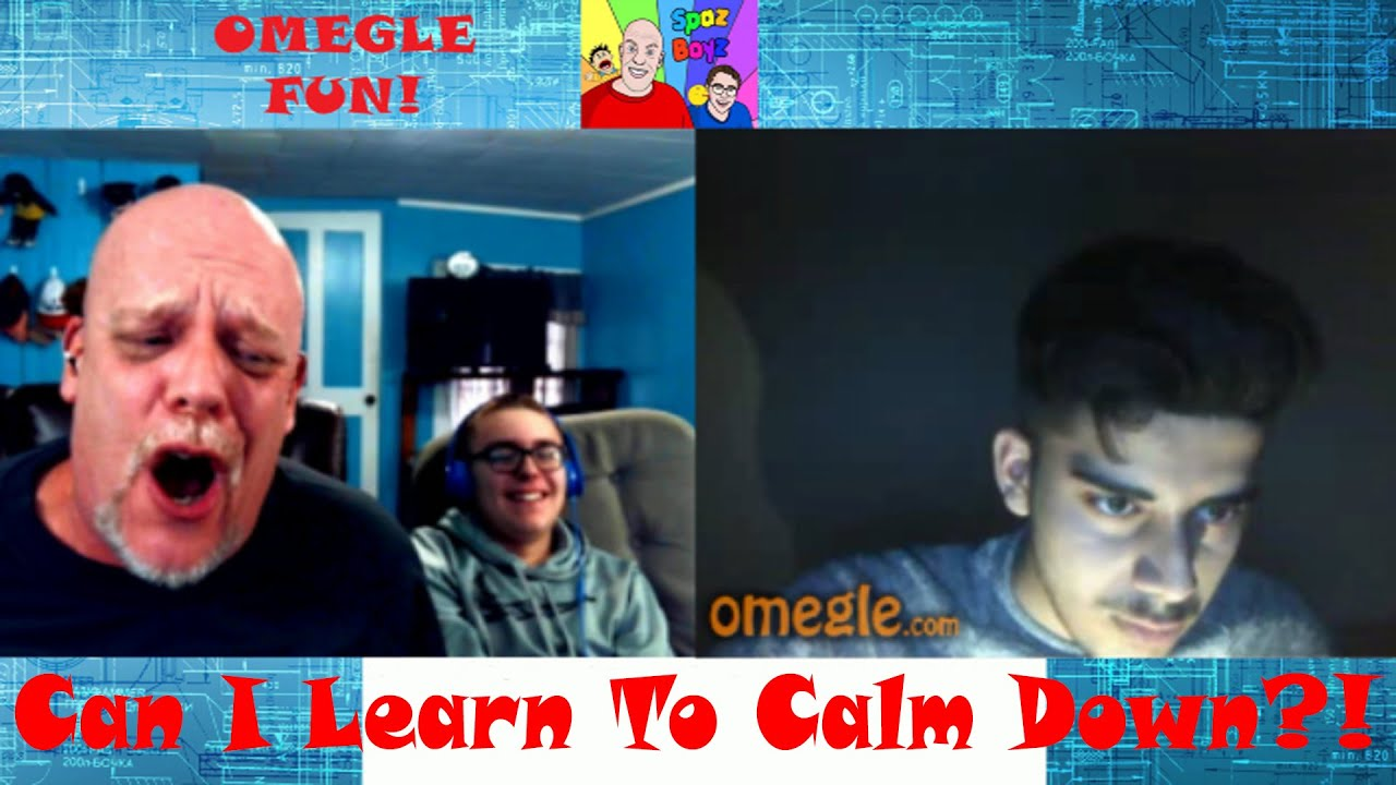 FUNNY OMEGLE | Can I Learn To Calm Down?! - YouTube