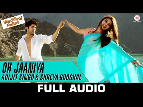 Oh Jaaniya - Arijit Singh Version Full Audio | Wedding Pullav | Anushka S Ranjan & Diganth