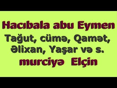 Tağut, Cümə, Qamət, Əlixan, Yaşar Və S. Barədə MUNAZİRƏ