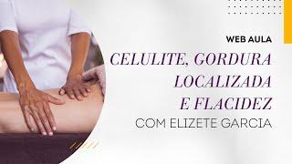Web aula #049 - Celulite, Gordura Localizada e Flacidez