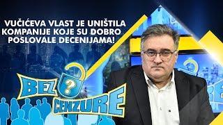 Đorđe Vukadinovic - Vučićeva vlast je uništila kompanije koje su dobro poslovale decenijama!