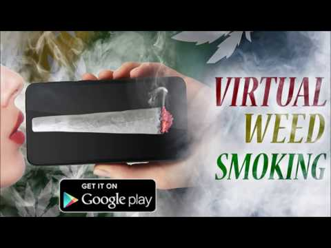 Virtual Weed Smoking - Smoke With Android