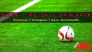 🔴 LIVE | KE | SalPa - FC Jazz | 20.6.2018 thumbnail