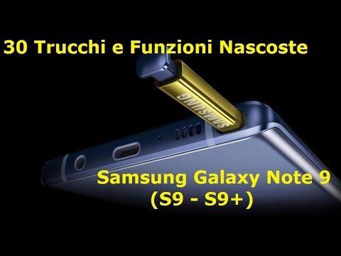 30 TRUCCHI E FUNZIONI NASCOSTE SU SAMSUNG GALAXY NOTE 9 (S9 - S9+)