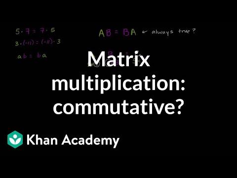Is matrix multiplication commutative | Matrices | Precalculus | Khan Academy