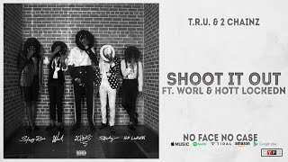 Gambar cover 2 Chainz & Sleepy Rose  - Shoot It Out Ft. Worl & Hott LockedN (No Face No Case)