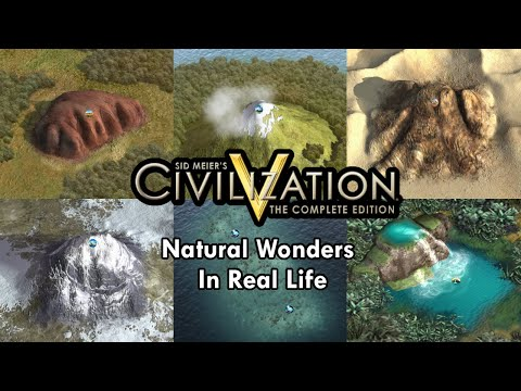 Civilization 5 | All Natural Wonders + their Real Life Counterpart - Including G&K and BNW expansion |