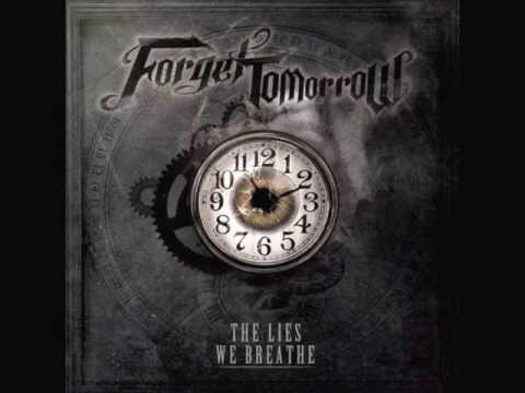 Forget Tomorrow - The Lies We Breathe (Full Album)