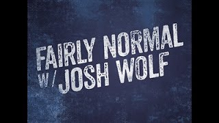 Fairly Normal With Josh Wolf: Carrie Keagan - 5/9/16