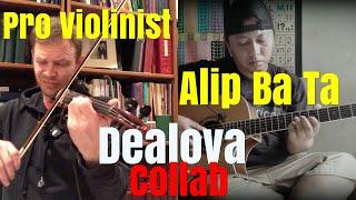 Alip Ba Ta, Dealova, Pro Violinist Collab (post-reaction collaboration)