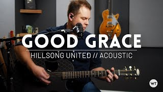 Download Good Grace (Hillsong United) - acoustic cover Mp3
