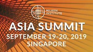 Milken Institute Asia Summit | Asia at a Crossroads