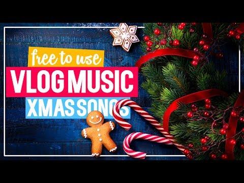 Christmas Vlog Music I Xmas Songs for Vlogging I No Copyright Music