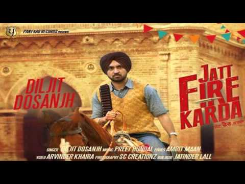 JATT FIRE KARDA || Diljit Dosanjh || Full Audio Song || New Punjabi Songs 2016