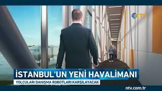İşte İstanbul un yeni havalimanının 3 boyutlu animasyonu