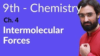 Matric part 1 Chemistry, Intermolecular Forces - Ch 4  - 9th Class Chemistry
