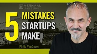 5 Biggest Mistakes The Startups Make