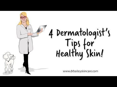 4-dermatologist's-tips-for-healthy-skin!-[2018]-dr.-bailey-skin-care