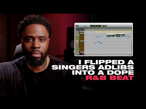 Pro Tools Beatmaking | Flipping A Singers Adlibs Into A Dope R&B Beat