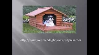 Build Your Own Dog House - My Easy Build Dog House Plans