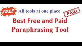 Online Paraphrasing Tools, Best Paraphrasing Tool, Free and Paid Paraphrasing Tools, Tools Analysis