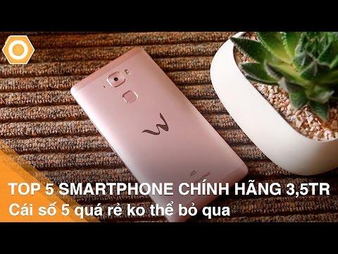 Top 5 smartphone chính hãng phân khúc 3,5tr - Cái số 5 quá rẻ ko thể bỏ qua